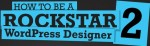 Rockable Press How To Be A Rockstar WordPress Designer 2 Review